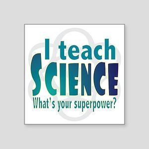I teach Science Sticker