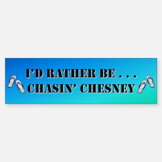 Chasin bumper sticker