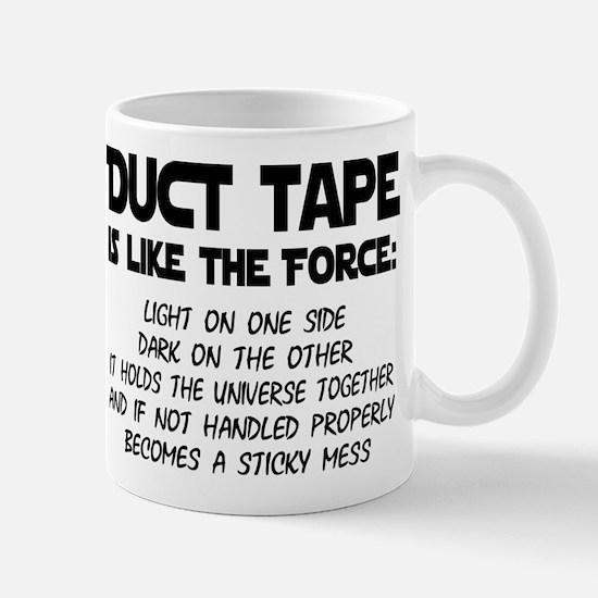Duct Tape is like the Force Mug