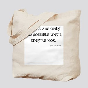 Things are only impossible Tote Bag