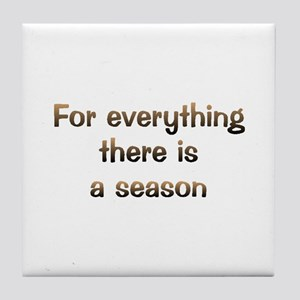 There Is A Season Tile Coaster