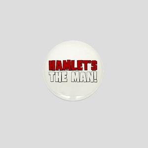 Hamlet's The Man! Mini Button