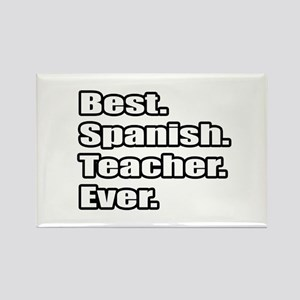 """Best.Spanish.Teacher.Ever."" Rectangle Magnet"