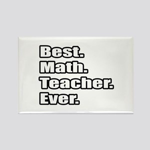 """Best. Math. Teacher. Ever."" Rectangle Magnet"