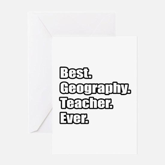 """Best. Geography. Teacher."" Greeting Card"