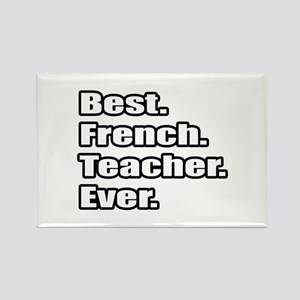 """Best. French. Teacher."" Rectangle Magnet"