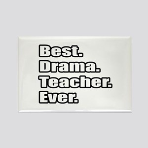 """Best. Drama. Teacher. Ever."" Rectangle Magnet"