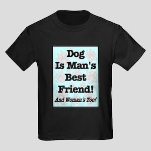 Dog Is Man's Best Friend! And Kids Dark T-Shirt