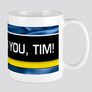 Miss You, Tim! Mug