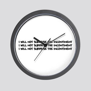 I WILL NOT SURPRISE THE INCONTINENT Wall Clock