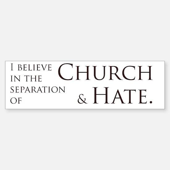 Church and Hate Bumper Bumper Bumper Sticker