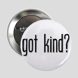 Got Kind? Button