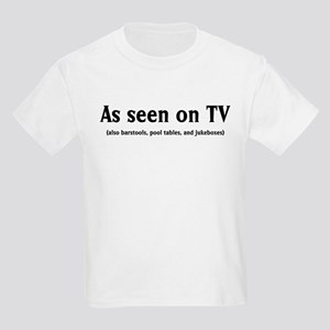 As seen on TV or anywhere els Kids Light T-Shirt