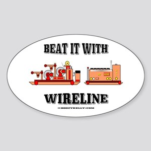 Beat It With Wireline Oval Sticker