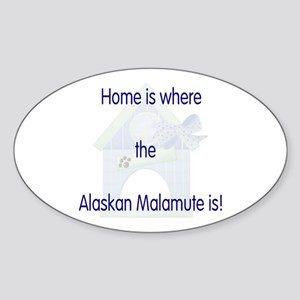 Home is where the Malamute is Oval Sticker