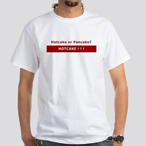 Hotcake or Pancake PA T-shirt White T-Shirt