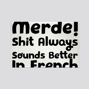 Merde! Shit Always Sounds Better In French Magnets