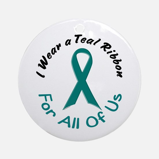 Teal Ribbon For All Of Us 4 Ornament (Round)