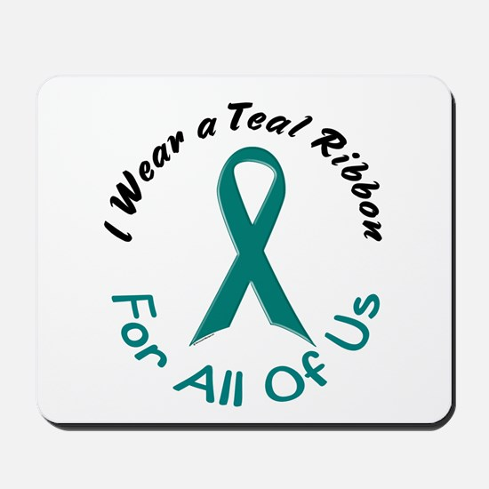 Teal Ribbon For All Of Us 4 Mousepad