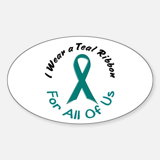 Teal Ribbon For All Of Us 4 Oval Decal