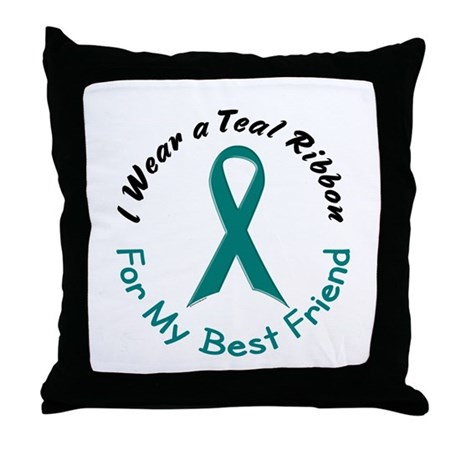 Teal Ribbon For My Best Friend 4 Throw Pillow