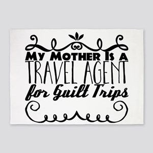 My Mother Is a Travel Agent for Gui 5'x7'Area Rug