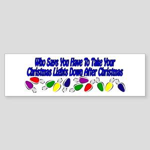Christmas lights down Bumper Sticker