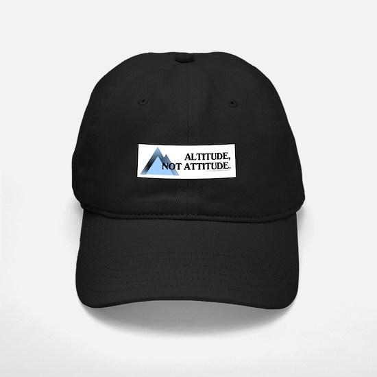 Altitude Not Attitude Baseball Hat