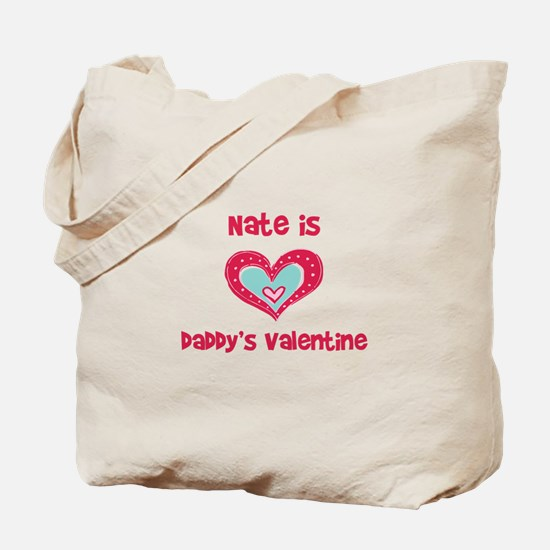Nate Is Daddy's Valentine Tote Bag