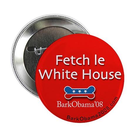 "2.25"" Button Fetch le White House"