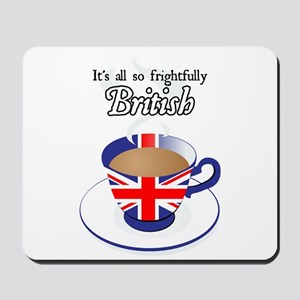 All Frightfully British Mousepad