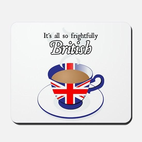 All Frightfully British Mousepad
