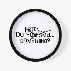 Listen...do you smell somethi Wall Clock