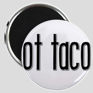 Got Taco? Magnet