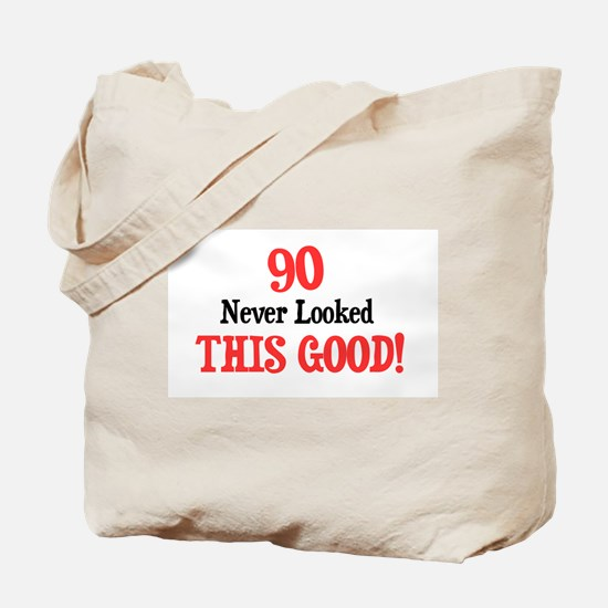 90 never looked this good Tote Bag