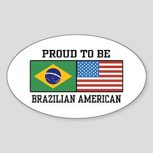 Proud Brazilian American Oval Sticker