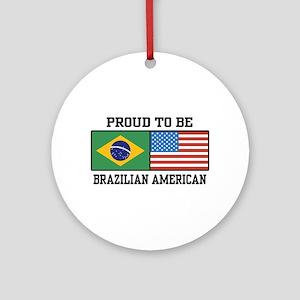 Proud Brazilian American Ornament (Round)