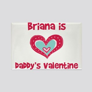 Brianna Is Daddy's Valentine Rectangle Magnet