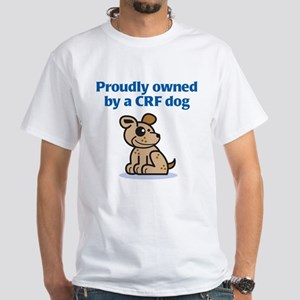 Proudly Owned (CRF Dog) White T-Shirt