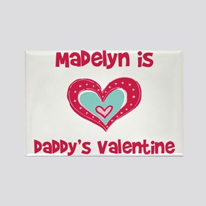 Madelyn Is Daddy's Valentine Rectangle Magnet