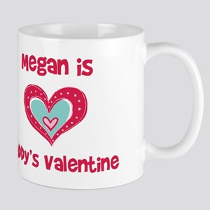 Megan Is Daddy's Valentine Mug