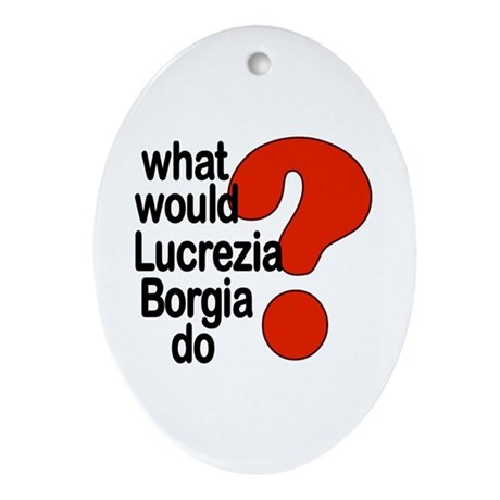 Lucrezia Borgia Oval Ornament