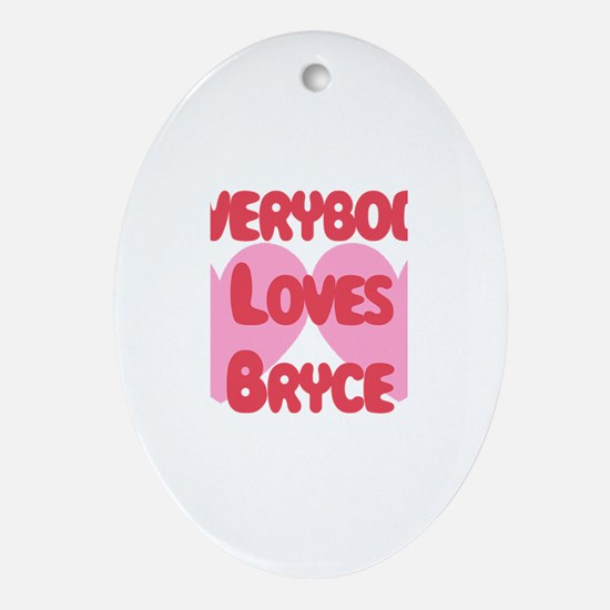 Everybody Loves Bryce Oval Ornament