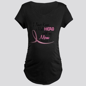 Never Knew A Hero 3 Mom BC Maternity T-Shirt