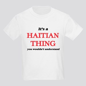 It's a Haitian thing, you wouldn't T-Shirt