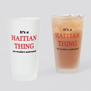 It's a Haitian thing, you would Drinking Glass