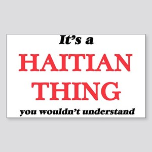 It's a Haitian thing, you wouldn't Sticker