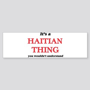 It's a Haitian thing, you would Bumper Sticker