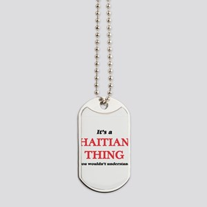 It's a Haitian thing, you wouldn' Dog Tags