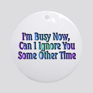 I'm Busy Ornament (Round)
